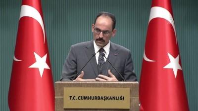 Kalın: ''Hiç kimsenin YPG/PYD gibi bir terör örgütüne yada onun maşalarına ihtiyacı yok'' - ANKARA