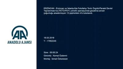 FETÖ/PDY'nin akademik yapılanmasına yönelik operasyon - ERZİNCAN