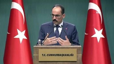 Cumhurbaşkanlığı Sözcüsü Kalın: 'Türkiye'ye dönük tehdit dilinin ters tepeceğini açıkça ilettik. Tek taraflı dayatmacı söylemleri kabul etmemiz söz konusu değil'
