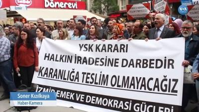 protesto - İzmir'de YSK'nın İstanbul Kararı Protesto Edildi
