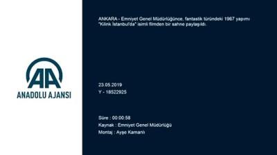 Emniyetten 'Kilink İstanbul'da' paylaşımı - ANKARA