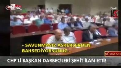 CHP'li başkan darbecileri şehit ilan etti İzle