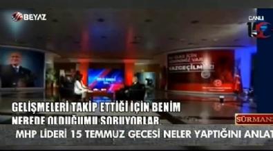 MHP lideri 15 Temmuz gecesi neler yaptığını anlattı İzle