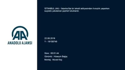 tekstil atolyesi - Tekstil hırsızlığına yönelik operasyon - İSTANBUL
