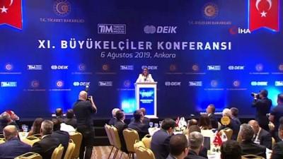 ticaret anlasmasi -  Ticaret Bakanı Pekcan 11. Büyükelçiler Konferansı'na katıldı