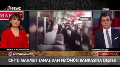 CHP'li Tanal'dan FETÖ'nün bankasına destek