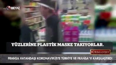 Fransa vatandaşı koronavirüste Türkiye ve Fransa'yı karşılaştırdı