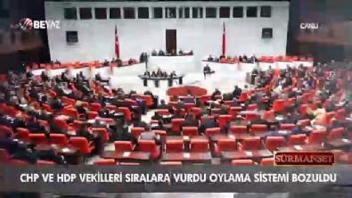 osman gokcek - CHP ve HDP vekilleri sıralara vurdu oylama sistemi bozuldu