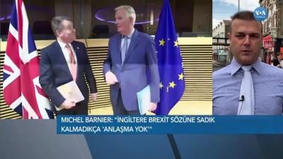 """ingiltere - """"İngiltere Brexit Sözüne Sadık Kalmadıkça 'Anlaşma Yok'"""""""