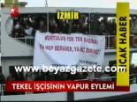 protesto - Tekel İşçisinin Vapur Eylemi Videosu