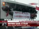 protesto - Tekel İşçileri Denizde Eylem Yaptı Videosu