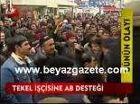 protesto - Tekel İşçisine Ab Desteği Videosu