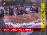 protesto - Doktorlar Ne İstiyor? Videosu