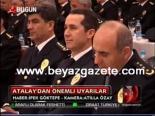 il emniyet mudurleri - Atalay'dan Önemli Uyarılar