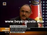 il emniyet mudurleri - Atalay'dan Emniyet Müdürlerine Uyarı