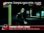 narkotik - Megastar Tarkan Gözaltında Videosu