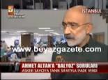 Ahmet Altan'a Balyoz Soruları