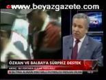 mustafa balbay - Özkan ve Balbay'a sürpriz destek