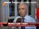 istanbul muftusu - Merkezi Ezan İtirafı