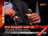 altin portakal film festivali - Erol Günaydın Hayatını Kaybetti (Ayşen Gruda Neler Söyledi)