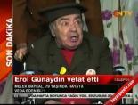 altin portakal film festivali - Erol Günaydın Vefat Etti (Melek Baykal Neler Söyledi)