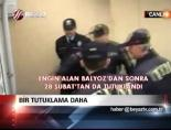 engin alan - Bir tutuklama daha