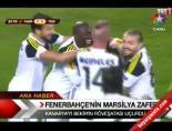 marsilya - Fenerbahçe'nin Marsilya zaferi