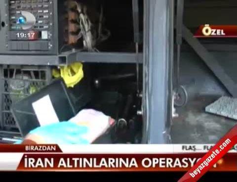 iran altini - İran altınlarına operasyon