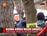 Kazma kürek mezar aradılar online video izle
