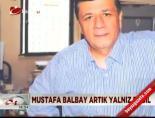 mustafa balbay - Mustafa Balbay artık yalnız değil
