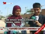 oxford - Oxford Daveti Tandırda Yandı
