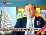 ali agaoglu - Boğaz'dan 42 bin metre kare daha satıldı Videosu