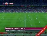 kral kupasi - Barcelona Malaga: 2-2 Maçının Özeti ve Golleri Videosu