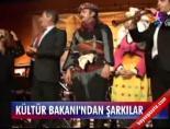 ertugrul gunay - Kültür bakanı'ndan şarkılar