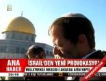 mescid i aksa - İsrail'den yeni provvokasyonHaberi