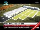 Milli Botanik Bahçesi 2015'te Tamamlanacak