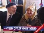 cuneyt arkin - 40 yıllık çiftler nikah tazeledi