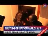Suriye'de operasyon yapıldı mı?  online video izle