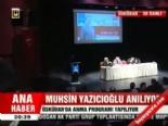 muhsin yazicioglu - Muhsin Yazıcıoğlu anılıyor