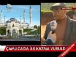 Çamlıca'da ilk kazma vuruldu online video izle