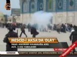 mescid i aksa - Mescid-i Aksa'da olay