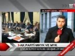 ak parti myk - AK Parti MKYK ve MYK  Videosu