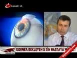 Kornea bekleyen 5 bin hastaya müjde!  online video izle