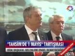 ''Taksim'de 1 Mayıs'' tartışması  online video izle
