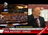 oktay vural - ''PKK aktivist'' tepkisi