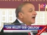 oktay vural - ''Türk milleti geri çekiliyor''