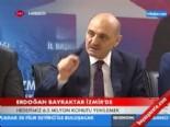 erdogan bayraktar - Erdoğan Bayraktar İzmir'de