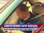istanbul valiligi - Emniyet kemeri hayat kurtarır