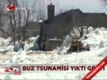 kanada - Buz tsunamisi yıktı geçti