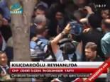 Kılıçdaroğlu Reyhanlı'da  online video izle